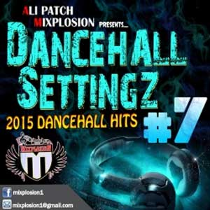 Dj Ali Patch - Mixplosion Dancehall Settingz 7