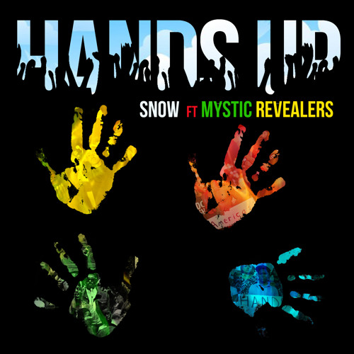 Snows Hands Up featuring Mystic Revealers