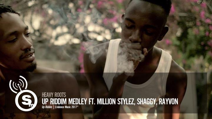 Heavy Roots - Up Riddim Medley ft. Million Stylez, Shaggy, Rayvon
