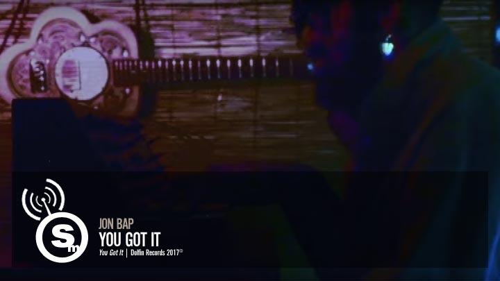 Jon Bap - You Got It