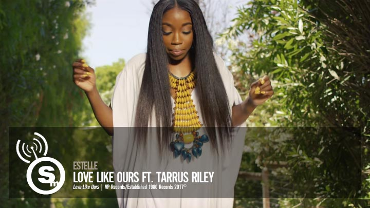 Estelle - Love Like Ours ft. Tarrus Riley