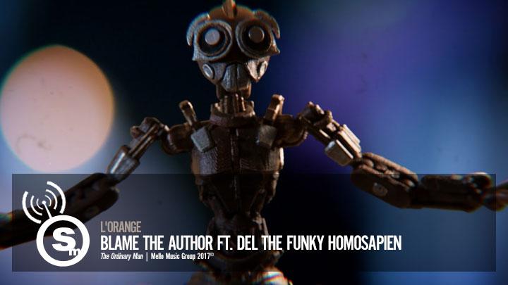 L'Orange - Blame The Author ft. Del The Funky Homosapien