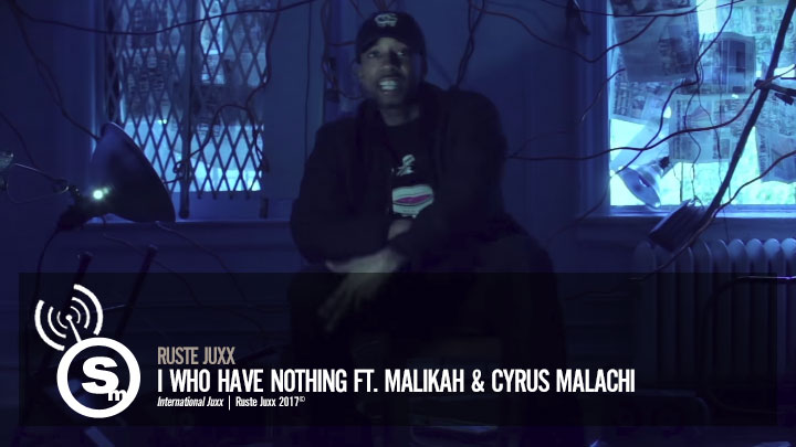 Ruste Juxx - I Who Have Nothing ft. Malikah, Cyrus Malachi