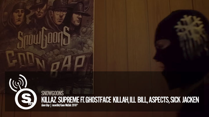 Snowgoons - Killaz Supreme ft. Ghostface Killah, Ill Bill, Aspects & Sick Jacken