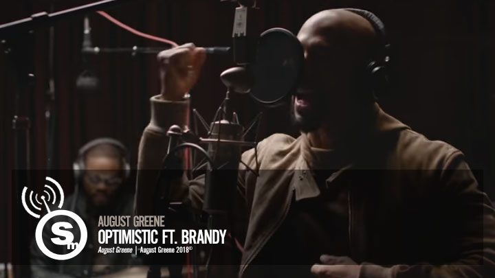 August Greene - Optimistic ft. Brandy