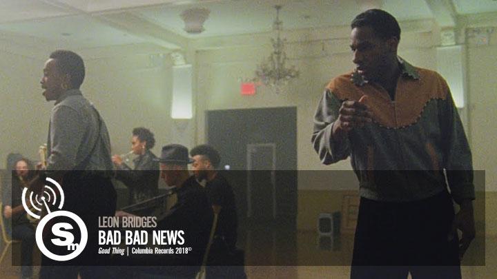 Leon Bridges - Bad Bad News