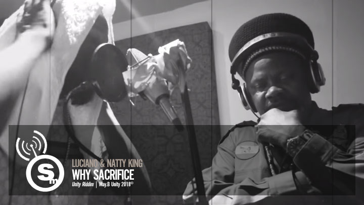 Luciano & Natty King - Why Sacrifice