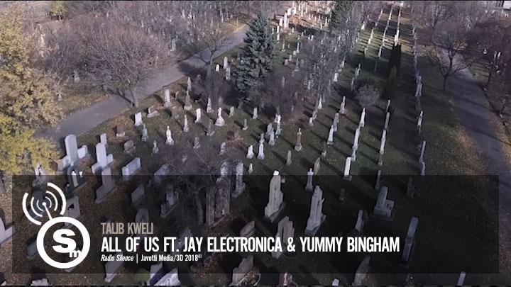 Talib Kweli - All Of Us ft. Jay Electronica & Yummy Bingham