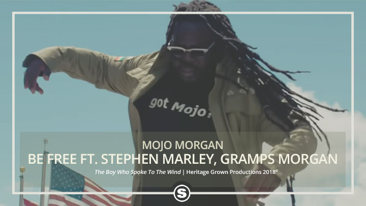 Mojo Morgan - Be Free ft. Stephen Marley & Gramps Morgan