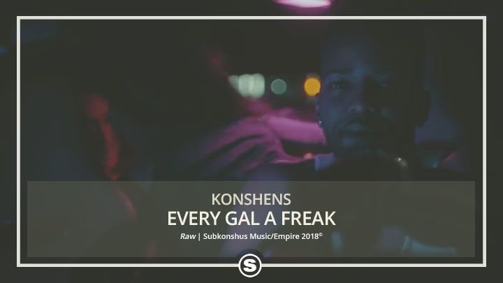 Konshens - Every Gal a Freak