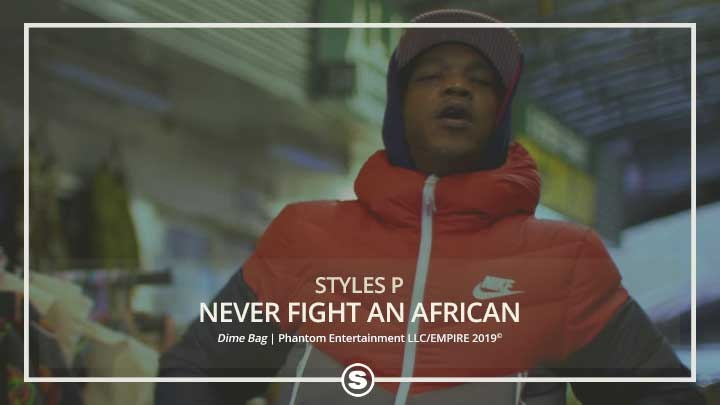 Styles P - Never Fight an African