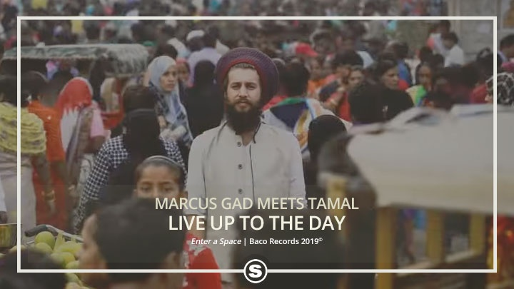 Marcus Gad Meets Tamal - Live Up To The Day