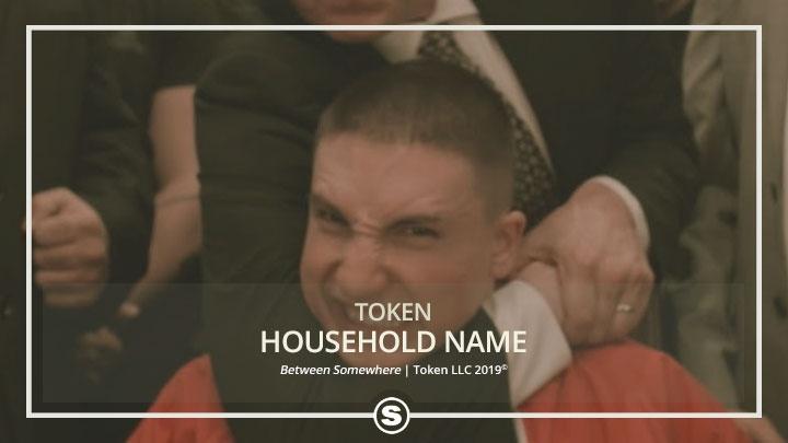 Token - Household Name