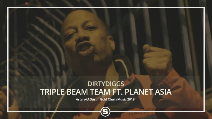 DirtyDiggs - Triple Beam Team ft. Planet Asia