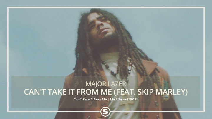 Major Lazer - Can't Take It From Me ft. Skip Marley