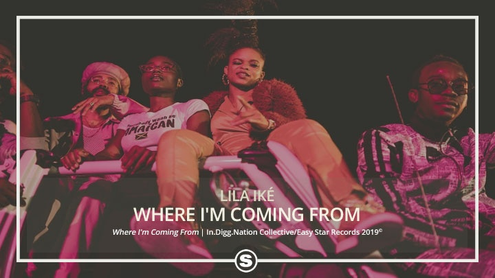 Lila Iké - Where I'm Coming From