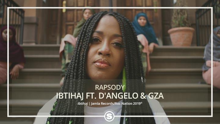 Rapsody - Ibtihaj ft. D'Angelo, GZA