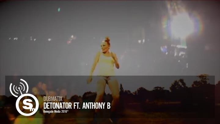 Dubmatix - Detonator ft. Anthony B