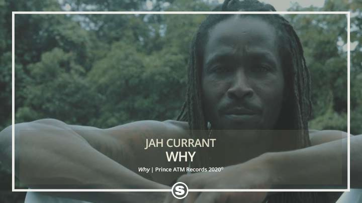 Jah Currant - Why