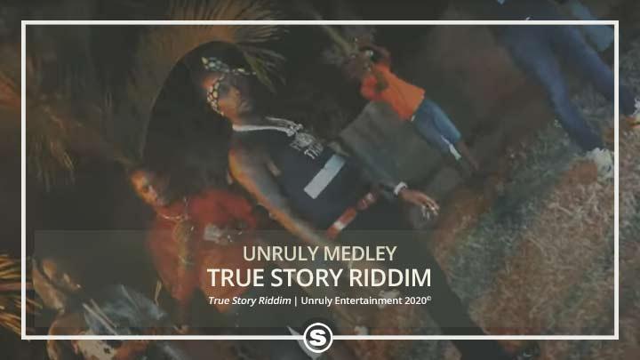 Unruly Medley - True Story Riddim