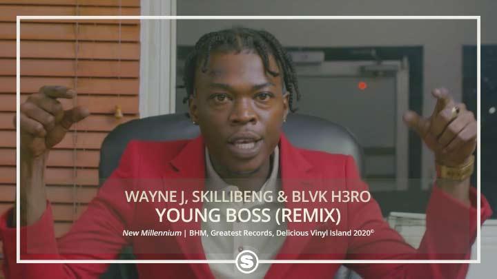 Wayne J, Skillibeng & Blvk H3ro - Young Boss (Remix)