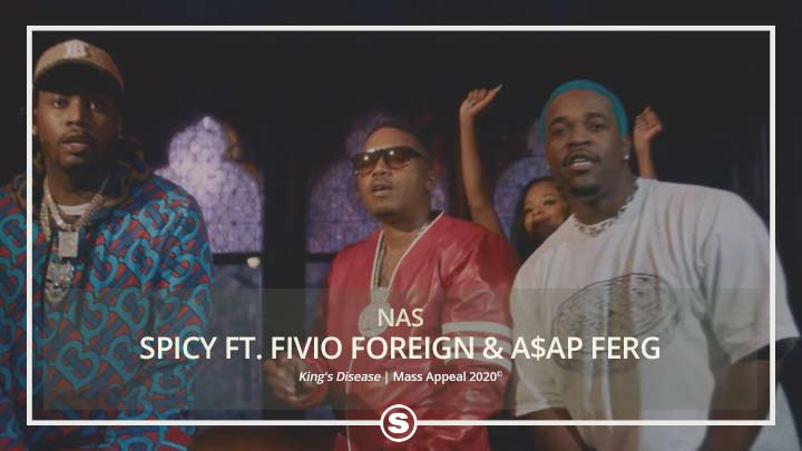 Nas - Spicy ft. Fivio Foreign & A$AP Ferg