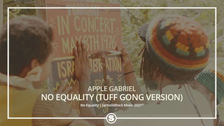Apple Gabriel - No Equality (Tuff Gong Version)