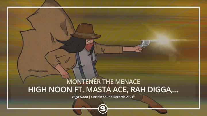 Montener The Menace - High Noon ft. Masta Ace, Rah Digga, Wordsworth & Fatlip