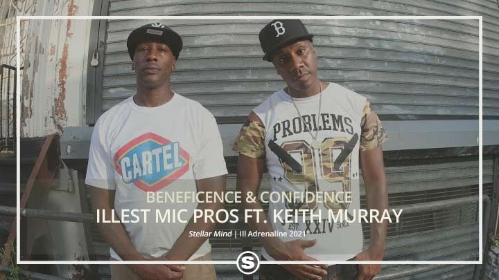 Beneficence & Confidence - Illest Mic Pros ft. Keith Murray