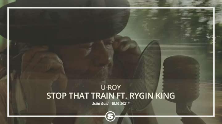 U-Roy - Stop That Train ft. Rygin King