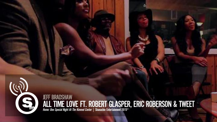 Jeff Bradshaw - All Time Love ft. Robert Glasper, Eric Roberson & Tweet