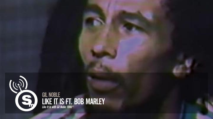 Bob Marley - Like It Is with Gil Noble
