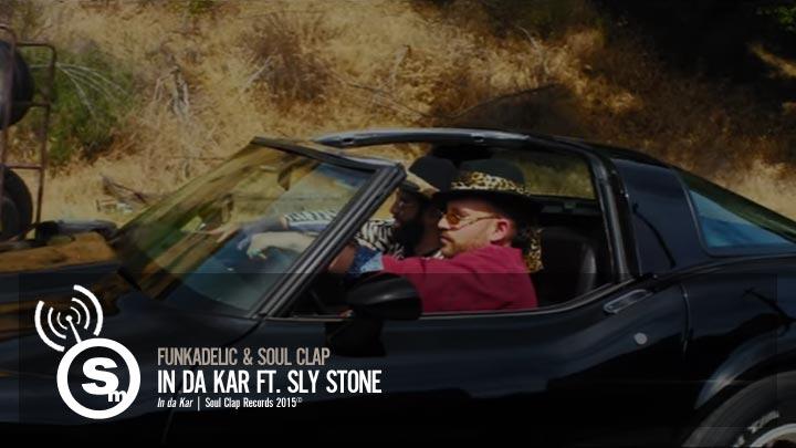 Funkadelic & Soul Clap - In Da Kar ft. Sly Stone