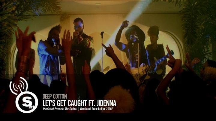 Deep Cotton - Let's Get Caught ft. Jidenna
