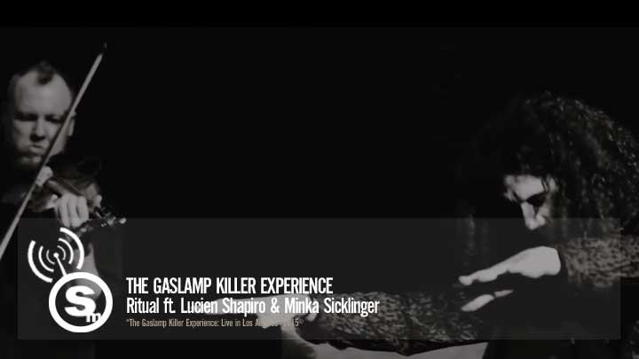 The Gaslamp Killer Experience - Ritual ft. Lucien Shapiro & Minka Sicklinger