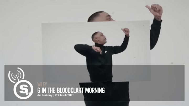 Wiley - 6 In The Bloodclart Morning