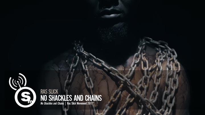 Ras Slick - No Shackles and Chains