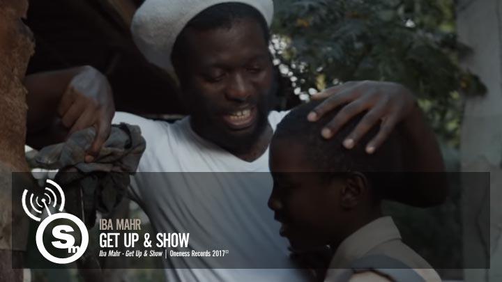Iba Mahr - Get Up & Show