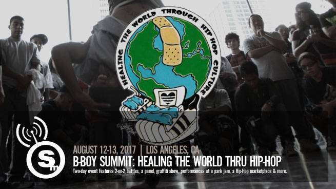 B-Boy Summit 2017: Healing The World Thru Hip-Hop