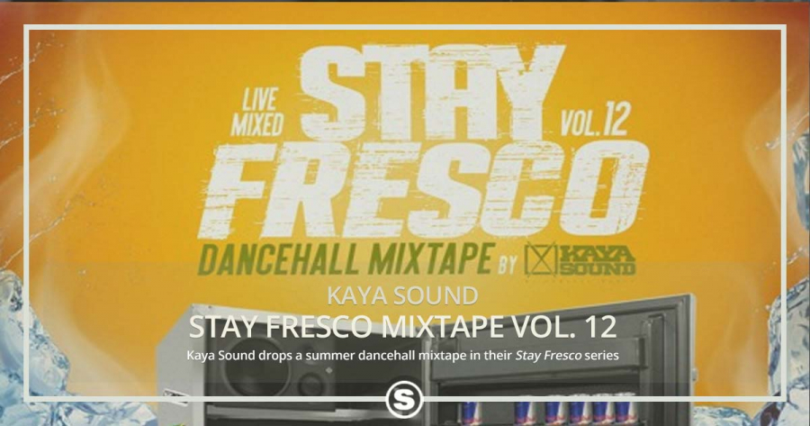 Kaya Sound - Stay Fresco Vol. 12