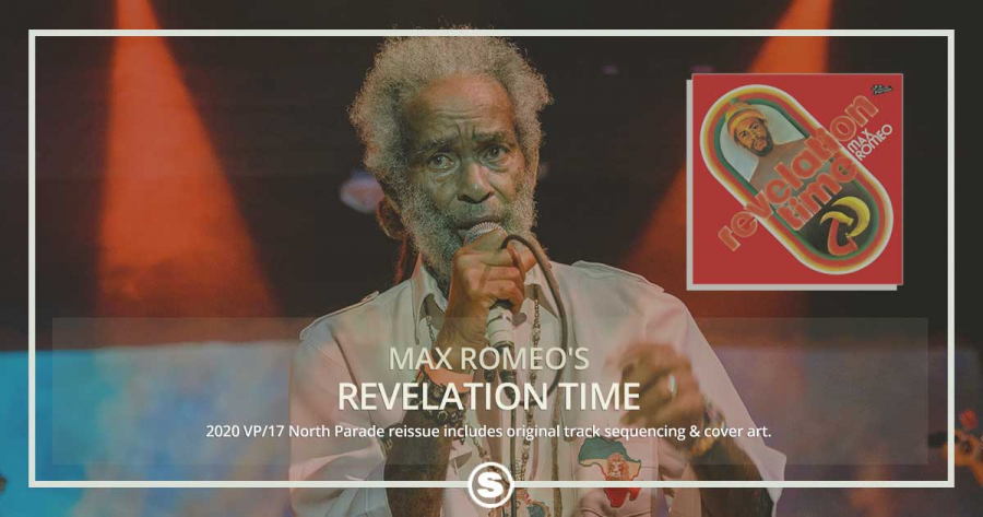 "Max Romeo's ""Revelation Time"" Reissued"
