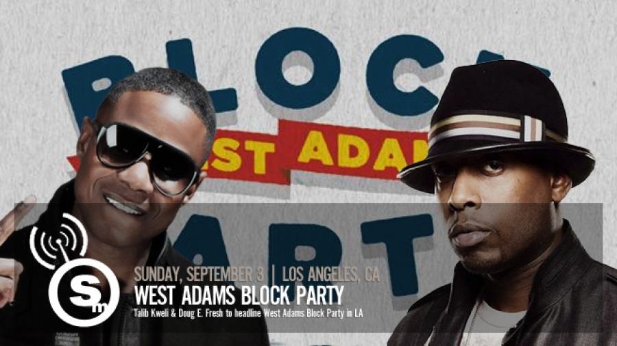 Talib Kweli & Doug E. Fresh to headline West Adams Block Party in LA